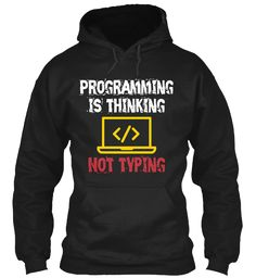 Programming Is Thinking Not Typing Black T-Shirt Front
