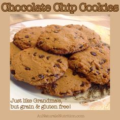 """Just like Grandma's"" Chocolate Chip Cookies - Au Naturale! / Au Naturale Nutrition"