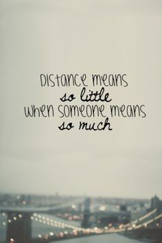 ... Quote! Especially loving so far away from my friends and family