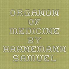ORGANON OF MEDICINE by Hahnemann Samuel