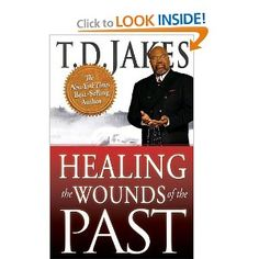 Amazon.com: Healing the Wounds of the Past (9780768436716): T. D. Jakes: Books; $10.19