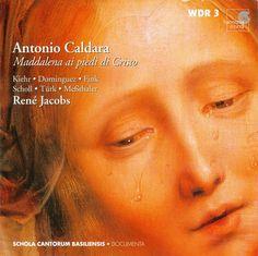 Antonio Caldara – Maddalena ai piedi di Cristo, Oratorio – Basel Scola Cantorum, Rene Jacobs