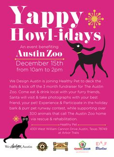 Yappy Howlidays! A benefit at @Healthy Pet in #atx to benefit the Austin Zoo. See y'all there!