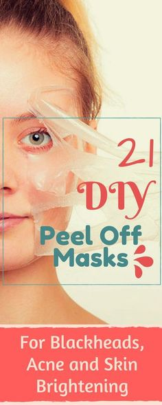 21 DIY Peel Off Face Masks For Blackheads, Acne and Skin Brightening | Home Remedy Nation #diybeauty #peeloff #facemask #acne #blackheads