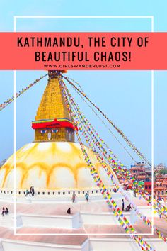 Kathmandu, the city of beautiful chaos! This post will provide you with 10 things you should definitely do in Kathmandu. #girlswanderlust #wanderlust #travel #traveling #travelling #travel #travelblog #travelinspiration #inspiration #reizen #nepal #kathmandu.