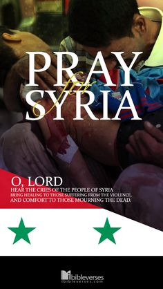 Pray for our brothers and sisters in Syria...http://ibibleverses.christianpost.com/?p=20745  #syria #pray
