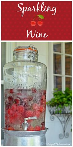 Sparkling Cherry Wine - this is perfect for a summer party!