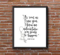Winnie the Pooh Printable | As soon as I saw you I knew an adventure was going to happen | Baby Nursery Gift | 8x10 by RebelLettering on Etsy https://www.etsy.com/listing/276898204/winnie-the-pooh-printable-as-soon-as-i