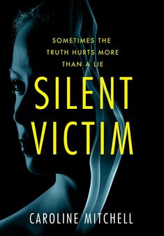 Silent Victim Kindle Edition by Caroline Mitchell (Author) Got Books, Books To Read, Kindle, Thriller Books, Mystery Thriller, Mystery Books, Truth Hurts, E Book, Book Art