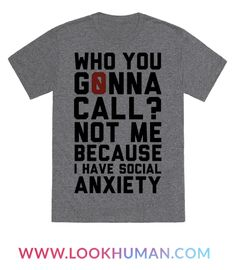 Who you gonna call? Not me because I have social anxiety.
