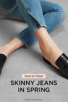 Need some new skinny jeans outfit ideas? Here's how to wear them this spring.