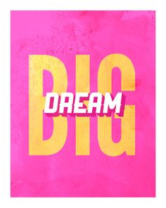 Dream Big, Original Art Print, Inspirational Quote, Typography, from Cindy Gonzalez Studio on Etsy. Typography Quotes, Typography Letters, Summer Typography, Inspirational Posters, Motivational Quotes, Never Stop Dreaming, Quotes Arabic, Big Wall Art, Typographic Poster
