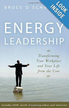 Energy Leadership: Transforming Your Workplace and Your Life from the Core: Bruce D. Schneider: 9780470186367: Amazon.com: Books