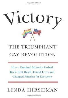 Victory: The Triumphant Gay Revolution by Linda Hirshman, http://www.amazon.com/dp/0061965502/ref=cm_sw_r_pi_dp_bYfzrb0QE0K4B