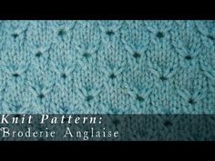 Broderie Anglaise knitting stitch pattern - YouTube