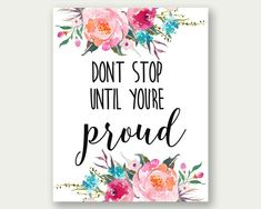 Don't Stop Until You're Proud, Motivational Wall Art, Inspirational Printable, Workspace Printable, Motivational Wall Art, Inspirational Quotes, Alice Quotes, Positive Wallpapers, Think On, Dont Stop, Class Decoration, Quotes About Photography, Office Wall Art