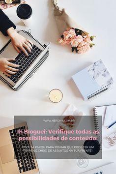 Ih Bloguei: Verifique todas as possibilidades de conteúdo! - Nerdiva.com.br