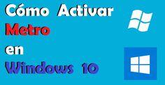 Activar METRO - Modo Tablet en Windows 10   Windows Fácil