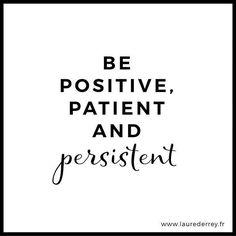"""Sunday quote """"Be positive, patient and persistant"""" , une de mes nombreuses bonnes résolutions de ce début janvier ! #positivemind #stronger #hardwork #familybusiness #friendssupport #nevergiveup #happysunday"""