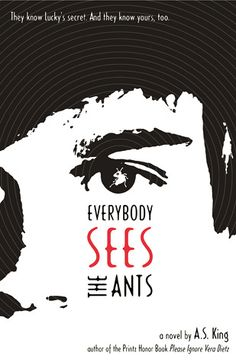Everybody Sees the Ants by A. King stars) - YA dysfunctional family, bullying, bit of magical realism, Vietnam related Ya Books, Great Books, Books To Read, King Author, Books For Tweens, Tween Books, Community Library, Dysfunctional Family, Thing 1