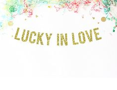 Lucky In Love Gold Glitter Banner | engagement party | wedding reception decor | bridal shower | bachelorette party | photo booth prop |