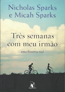 SEMPRE ROMÂNTICA!!: Três semanas com meu irmão - Nicholas Sparks e Mic...