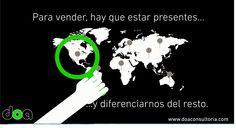 Para vender, hay que estar presentes... y diferenciarnos del resto.  http://www.doaconsultoria.com/