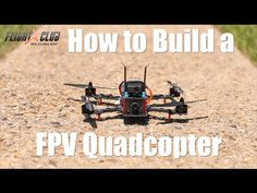 How to Build a FPV Quadcopter Part 2 - YouTube