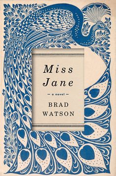 Miss Jane by Brad Watson I do love a beautiful cover. When I first saw this book I wanted to own it just for the cover but then th. Best Book Covers, Beautiful Book Covers, Beautiful Images, New Books, Good Books, Books To Read, Books 2016, National Book Award, Thing 1