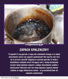 Super trik na pozbycie się zapachu spalenizny Fun Facts, Life Hacks, Remedies, Good Things, Cleaning, Food, Interesting Facts, Beauty Tips, Advice