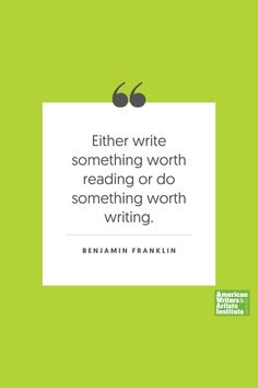 """Either write something worth reading or do something worth writing"" - Benjamin Franklin     Get your creative juices flowing w/ AWAI writing prompts. Get writing prompts, copywriting training, freelance writing support, and more at awai.com! #awai #writerslife #freelancewriting #copywriting #writing Writing Skills, Writing Prompts, Creative Writing Inspiration, Freelance Writing Jobs, Writing Assignments, Benjamin Franklin, Writing Quotes, Copywriting, Juices"