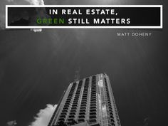 Matt Doheny explains why going green is extremely important for real estate businesses and the environment in this presentation about sustainability.