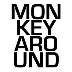 Monkey Around ❤ liked on Polyvore featuring backgrounds, words, text, phrase, quotes and saying