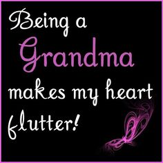 Being a Grandmother is the BEST!