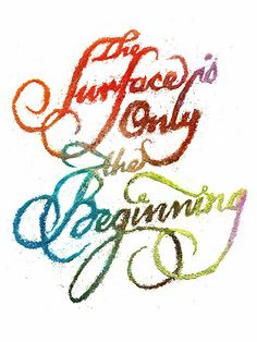 The surface is only the beginning - Typography poster 1 by designerlee.ca, via Flickr