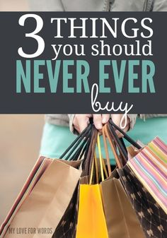I rarely make sweeping generalizations, but these are three things you should absolutely never ever buy!