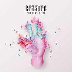 Erasure - Tomorrow's World Single - Fill Us With Fire