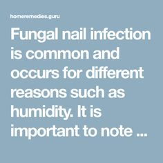 Fungal nail infection is common and occurs for different reasons such as humidity. It is important to note that the toenails are more prone to in...