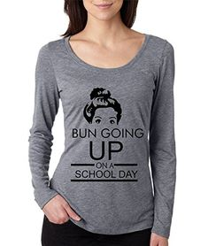 Allntrends Womens Shirt Bun Going Up On A School Day S Premium Heather -- Click image to review more details. (This is an affiliate link) #WomensTopsandTees