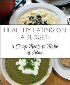 Healthy Eating on a Budget: 5 Cheap Meals to Make at Home - Be Healthy Now http://www.behealthynow.co.uk/healthy-meals/healthy-eating-on-a-budget-5-cheap-meals-to-make-at-home/ #HealthyMeals [ GroovyBeets.com/ ]