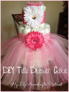 My Life According to Pinterest: DIY: Tutu Diaper Cake