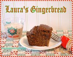 Even if  Laura Ingalls Wilder hadn't been a famous author, she would have been famous in Mansfield for her Gingerbread!