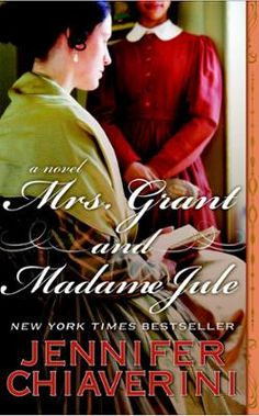 Mrs. Grant and Madame Jule by Jennifer Chiaverini, Click to Start Reading eBook, The New York Times bestselling author of Mrs. Lincoln's Dressmaker and Mrs. Lincoln's Rival imagines