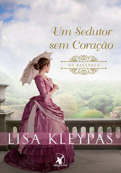 Editora Arqueiro lançará em Fevereiro, Um Sedutor sem Coração(Série Os Ravenels - Vol.1), de Lisa Kleypas