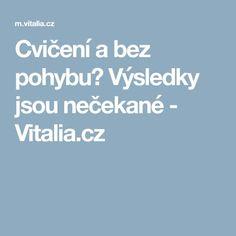 Cvičení a bez pohybu? Výsledky jsou nečekané - Vitalia.cz