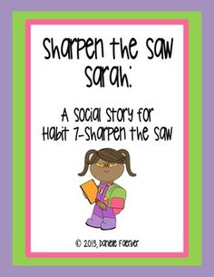 Sharpen the Saw Sarah: A Story for Habit 7 - Sharpen the Saw