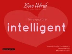 """You are so intelligent"" #LoveWords #HarmonHall"