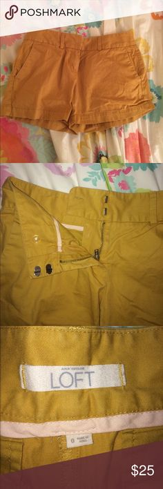 Mustard LOFT chino shorts Good condition (gently loved) goldenrod yellow chino shorts. Zip, button and hook closure. Pockets large enough to fit phone. We loved these shorts, my mom has just moved on to longer shorts now. Classic look. Twill/chino material, perfect for summer. LOFT Shorts