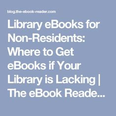 Library eBooks for Non-Residents: Where to Get eBooks if Your Library is Lacking   The eBook Reader Blog