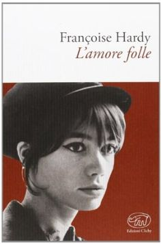 L'amore folle: Amazon.it: Françoise Hardy, A. Conti: Libri